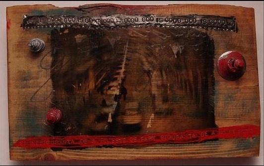 """ God is good ""  - collage on wood -   Artist: Andrei Cornea"