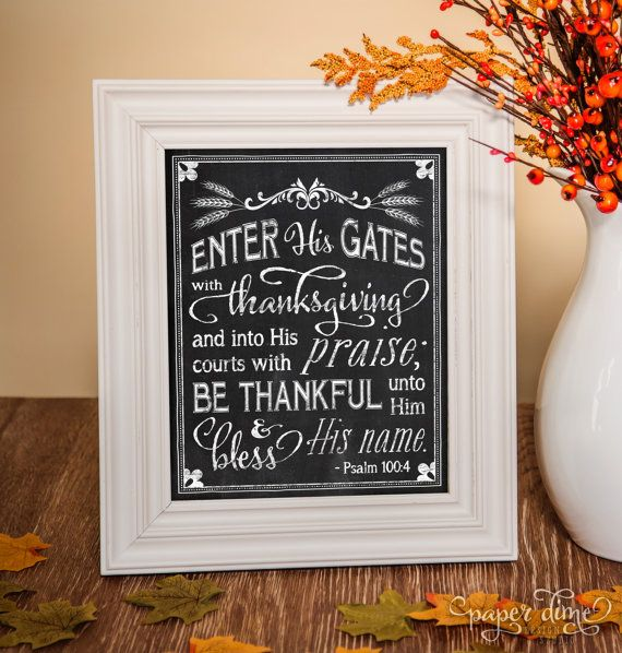 "Instant Download - Thanksgiving Chalkboard Printable, 8""x10 "" - ""Enter His Gates with Thanksgiving""  Psalm 100:4- JPG File, You Print"