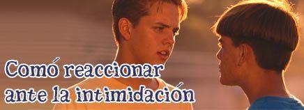 Cómo reaccionar ante la intimidación. Articles in Spanish about bullying, stress, etc.