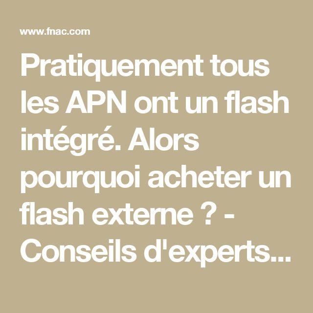Pratiquement tous les APN ont un flash intégré. Alors pourquoi acheter un flash externe ? - Conseils d'experts Fnac