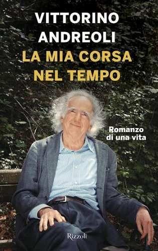 Prezzi e Sconti: La mia corsa nel tempo  ad Euro 9.99 in #Vittorino andreoli #Book biografie