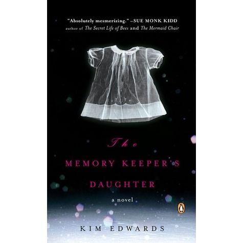 The Memory Keeper's Daughter, by Kim Edwards