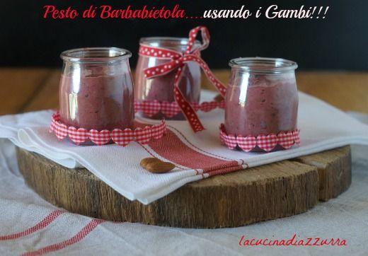 La Cucina di Azzurra: PESTO DI BARBABIETOLE....USANDO I GAMBI!!!