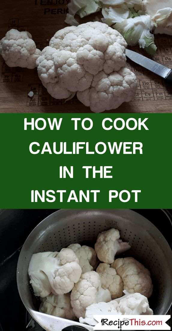 How To Cook Cauliflower In The Instant Pot #instantPotRecipes #instantPot #instantPotCauliflower
