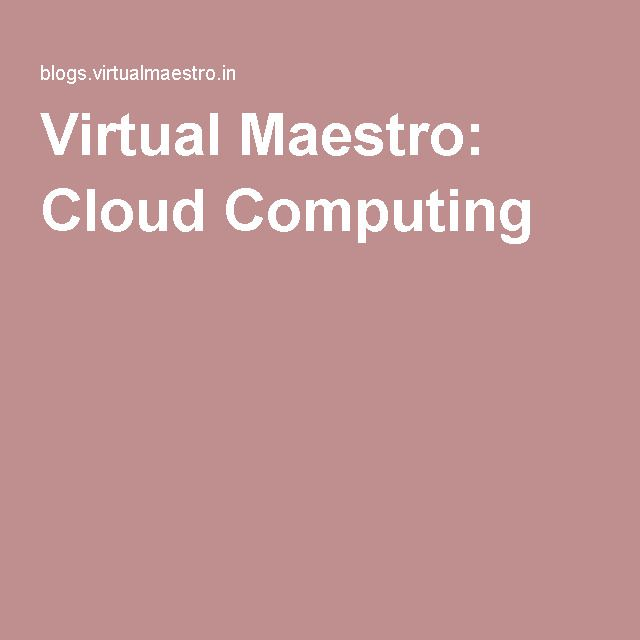 Virtual Maestro: Cloud Computing
