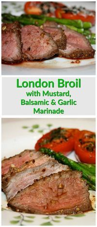 London Broil with Mustard, Balsamic Vinegar and Garlic Marinade - a family dinner favorite. Recipe from @aggieskitchen
