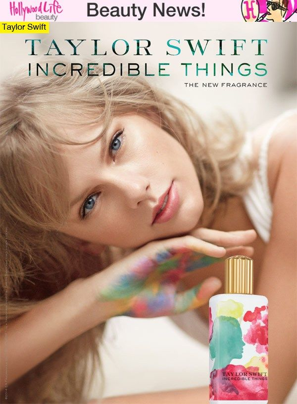 'Taylor Swift Incredible Things' — Singer Launches New Perfume - Hollywood Life