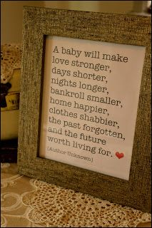 Cute Quote - could be a nice gift for a pregnant friend or someone who just had a baby