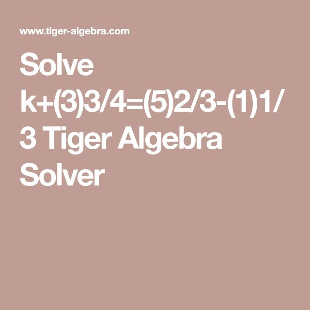 best math homework solver ideas algebra  solve k 3 3 4 5 2 3