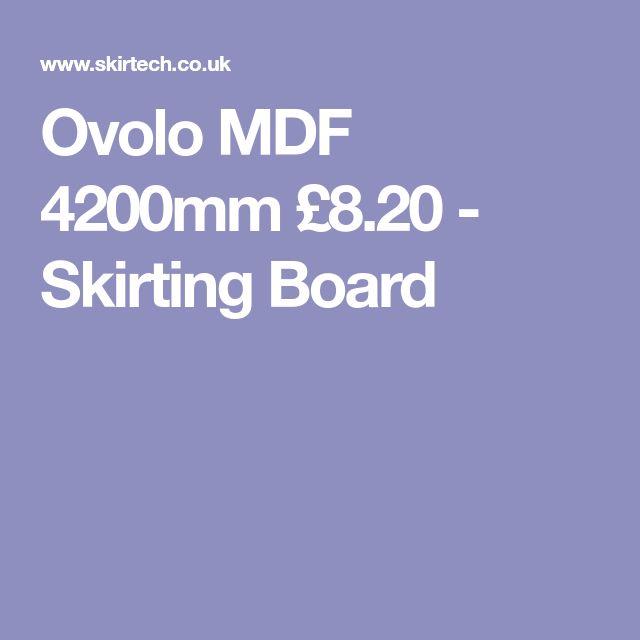 Ovolo MDF 4200mm £8.20 - Skirting Board