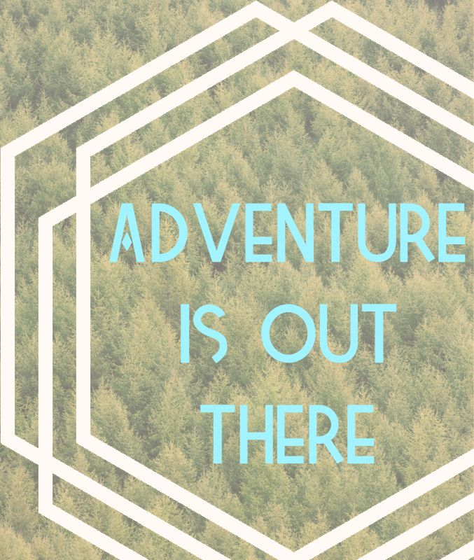 Dare to be adventurous.