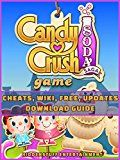 CANDY CRUSH SODA SAGA GAME CHEATS, WIKI, FREE, UPDATES, DOWNLOAD GUIDE - http://themunsessiongt.com/candy-crush-soda-saga-game-cheats-wiki-free-updates-download-guide/