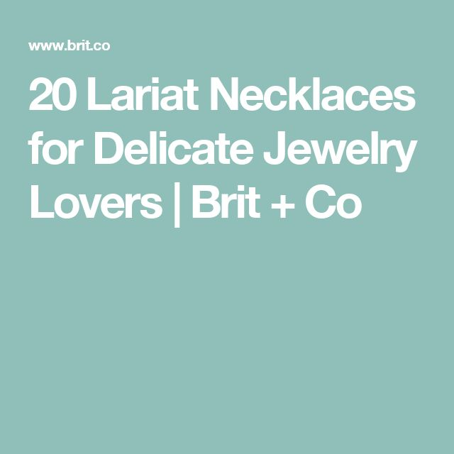 20 Lariat Necklaces for Delicate Jewelry Lovers | Brit + Co