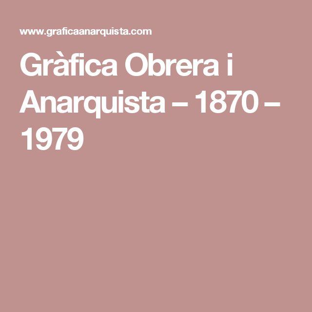 Gràfica Obrera i Anarquista – 1870 – 1979