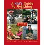 Kids & Fly Fishing: Tips For Teaching Children How To Fly Fish - The Fun Times Guide to Fly Fishing