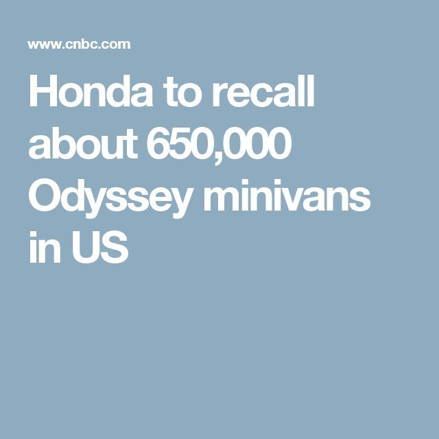 Cool Honda 2017: Honda to recall about 650,000 Odyssey minivans in US...  General Information Check more at http://carsboard.pro/2017/2017/03/21/honda-2017-honda-to-recall-about-650000-odyssey-minivans-in-us-general-information/
