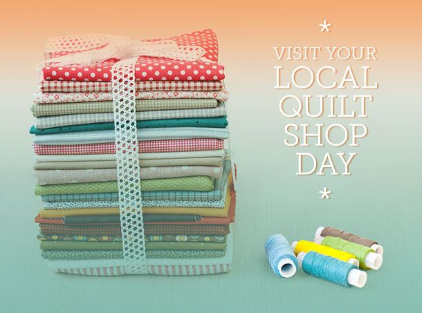 Tomorrow is Visit Your Local Quilt Shop Day, so be sure to shop local! Visit the Craftsy Blog to learn how you can participate and help out your local shop! Click: http://www.craftsy.com/ext/20130123_14_Quilting_1b