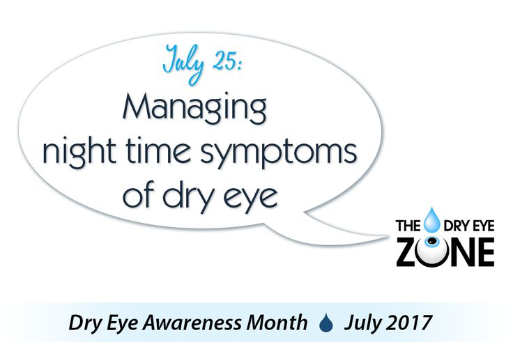 Managing the night time symptoms of dry eye.