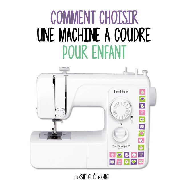 21 best luab diy kids images on pinterest bubbles activities for children and baby sewing - Choisir machine a coudre ...