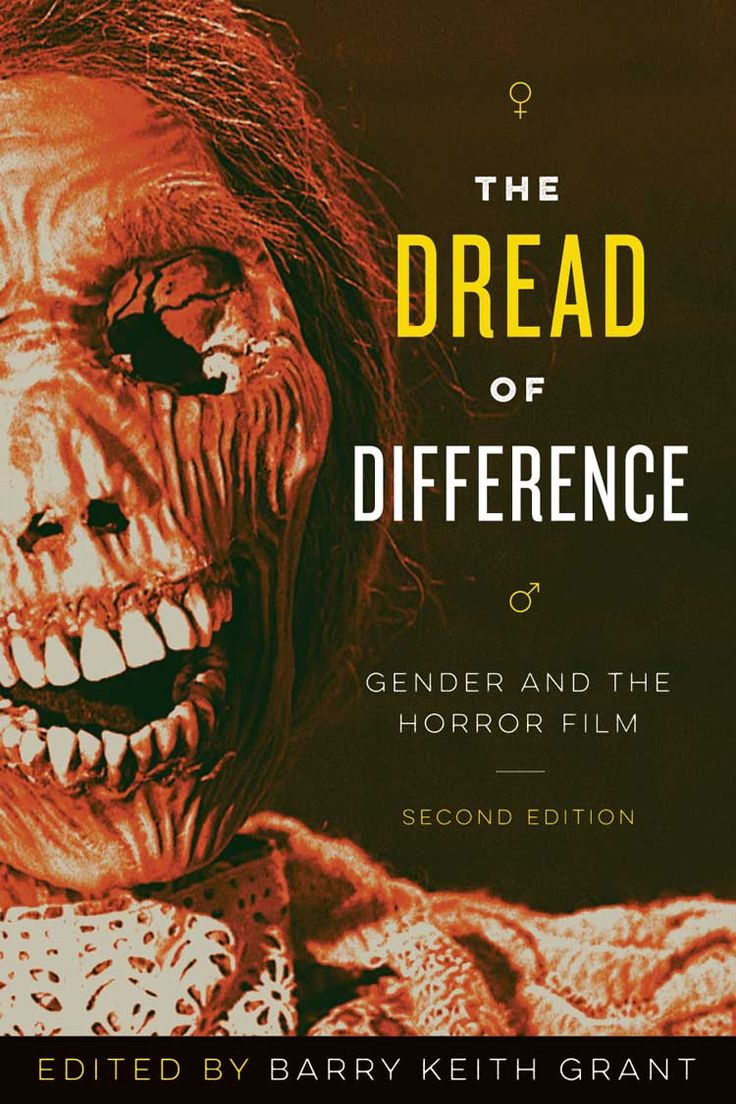 The Dread Of Difference 2nd Ed Gender And The Horror Film Edited By Barry Keith Grant Dreads Film Genres Film Studies
