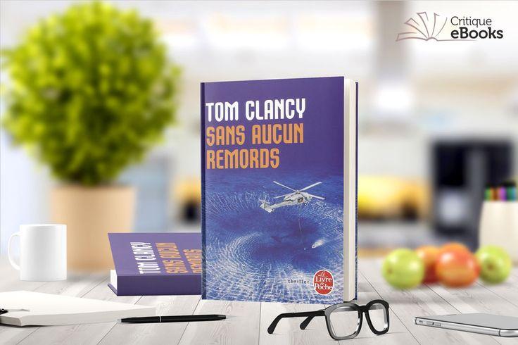 Sans aucun remords deTom Clancy:John Kelly, l'as des commandos de plongeurs de la guerre de Vietnam, a voulu décrocher, mais la violence le poursuit. Pam, la jeune fille qu'il tentait de soustraire