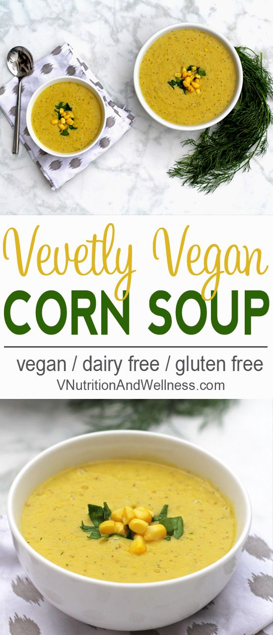 Creamy Vegan Corn Chowder | This creamy vegan corn chowder highlights the sweetness of fresh corn. The creaminess comes from potatoes so it's totally dairy free! | Check out the recipe now or pin for later! via @VNutritionist