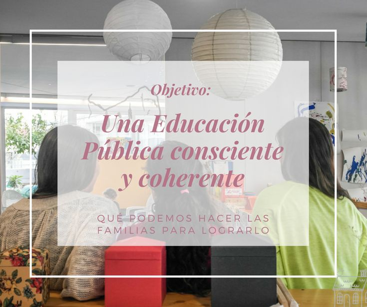 educacion consciente coherente que hacer los padres