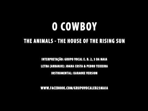 O COWBOY (THE ANIMALS - THE HOUSE OF THE RISING SUN) - YouTube