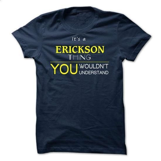 ERICKSON -it is  - #red shirt #pullover hoodie. PURCHASE NOW => https://www.sunfrog.com/Valentines/-ERICKSON-it-is-.html?68278