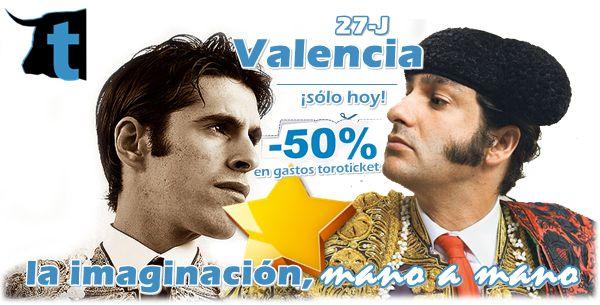 ¡REBAJAS!¡Sólo hoy , 50% de Descuento para ver el gran mano a mano entre Morante yTalavante en Valencia!¡Compra ahora y recíbelas en tu domicilio!  http://www.toroticket.com/432-entradas-toros-valencia-sabado-27-julio