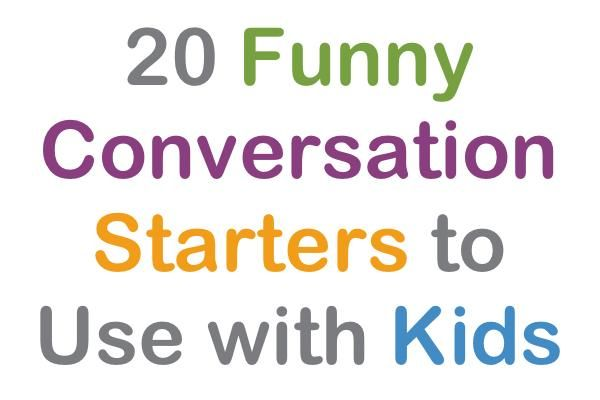 20 Funny Conversations Starters | Playworks