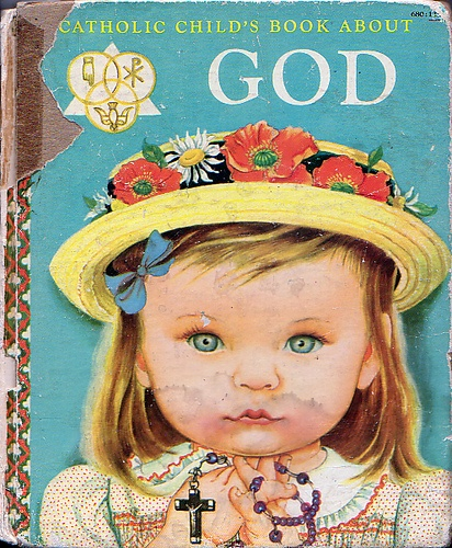 """""""Catholic Child's Book About God""""  By Jane Werner Watson  Illustrations by Eloise Wilkin  Simon and Schuster and the Catechetical Guild Educational Society, 1958"""