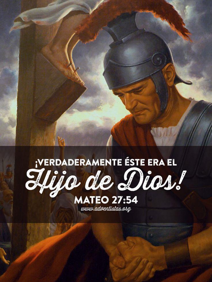 Mateo 27:54 El centurión, y los que estaban con él guardando a Jesús, visto el terremoto, y las cosas que habían sido hechas, temieron en gran manera, y dijeron: Verdaderamente éste era Hijo de Dios.♔