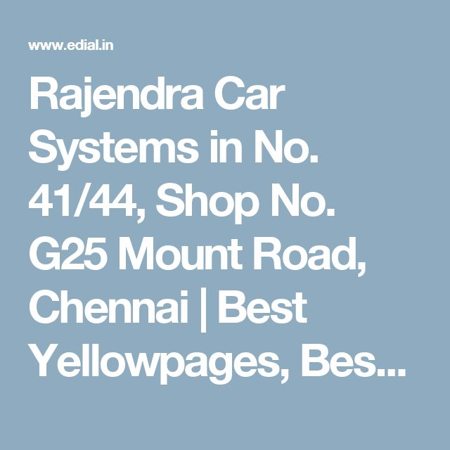 Rajendra Car Systems in No. 41/44, Shop No. G25 Mount Road, Chennai   Best Yellowpages, Best Car Spare Parts Dealers, India