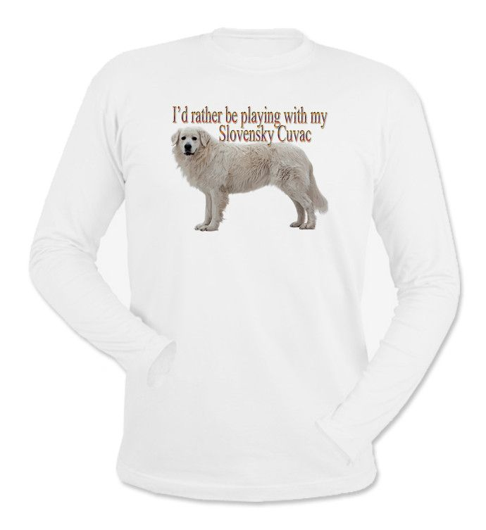 I'd Rather Be Playing With My Slovensky Cuvac Long Sleeve T-Shirt