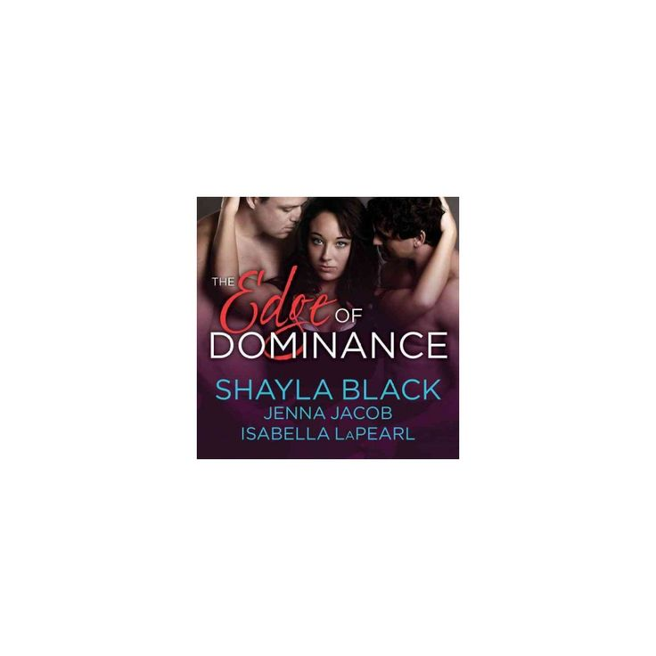 Edge of Dominance (Unabridged) (CD/Spoken Word) (Shayla Black & Jenna Jacob & Isabella Lapearl)