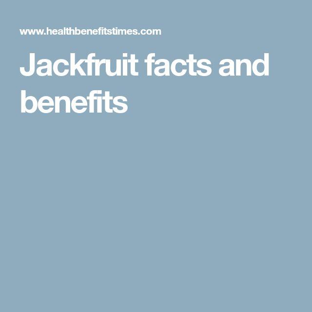 Jackfruit facts and benefits