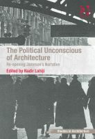 Purchased through the February 2013 More Books promotion: The Political Unconscious of Architecture: Re-opening Jameson's narrative by Nadir Lahiji. 'Thirty years have passed since eminent cultural and literary critic Fredric Jameson wrote his classic work, The Political Unconscious: Narrative as a Socially Symbolic Act, in which he insisted that 'there is nothing that is not social and historical - indeed, that everything is in the last analysis political'.'