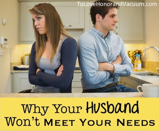Why Your Husband Won't Meet Your Needs--sometimes we all need to hear the hard truth! (Yikes!)