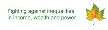 Fighting against inequalities in income, wealth and power.  Dictionary of Sociology:  http://www.encyclopedia.com/topic/Social_justice.aspx