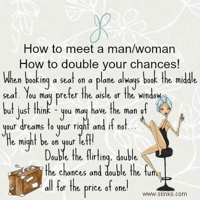 How to double your chances of meeting the man/woman of your dreams - it obviously helps if you are wearing Slinks!