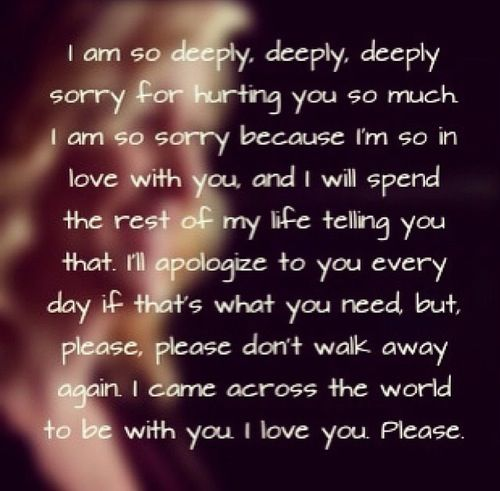 """I am so deeply, deeply, deeply sorry for hurting you so much. I am so sorry because I'm so in love with you, and I will spend the rest of my life telling you that. I'll apologize to you every day if that's what you need, but please, please don't walk away again. I came across the world to be with you. I love you. Please."" Grey's Anatomy quotes"
