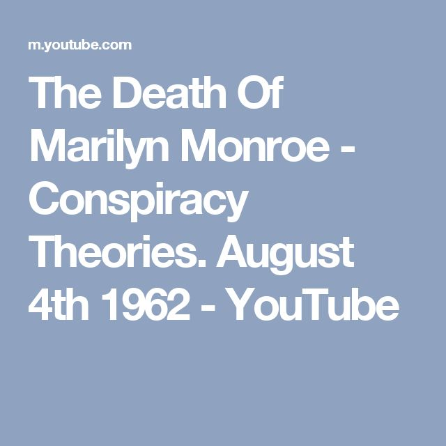 The Death Of Marilyn Monroe - Conspiracy Theories. August 4th 1962 - YouTube