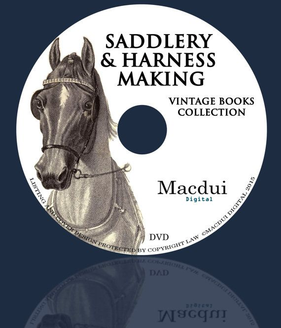 Saddlery & Harness Making 18 ebooks PDF on 1 DVD by MacduiDigital