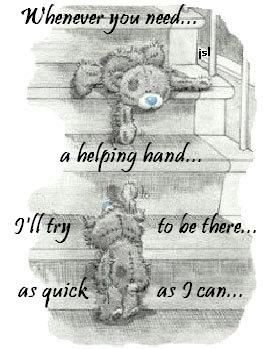 Whenever You Need A Helping Hand I'll Try To Be There As Quick As I Can Tatty Teddy Graphic