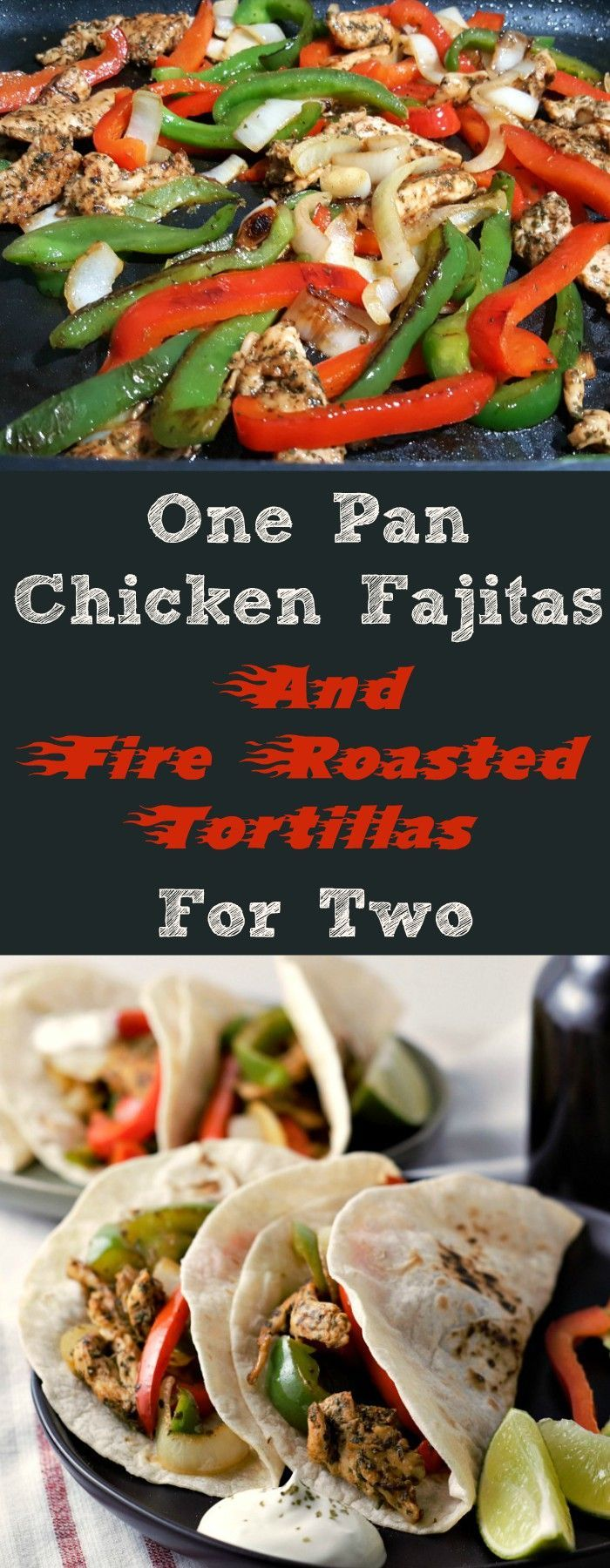 One Pan Chicken Fajitas have onion, red pepper, and green pepper stir fried to perfection and thin chicken strips seared in homemade fajita seasoning. The fire roasted tortillas, while optional, take this dish from really good to super extra delicious! This easy recipe is made in just one skillet and ready in less than 25 minutes. Try it for lunch, dinner, game day, or a romantic meal for two. #ChickenFajitas #fajitas #DinnerForTwo #LunchForTwo #RecipesForTwo