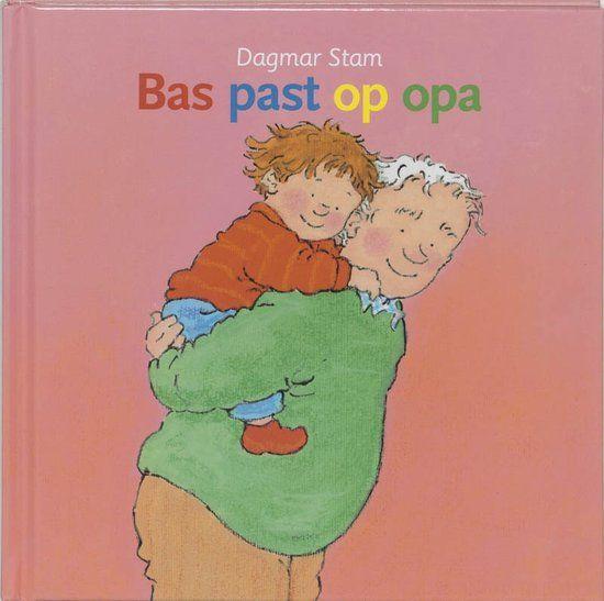 Dagmar Stam - Bas past op opa (4+)