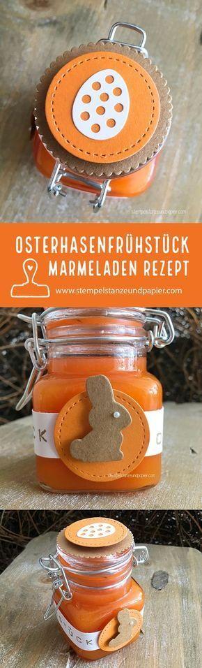 Osterhasenfrühstück Marmeladen Rezept - Stempel, Stanze und Papier