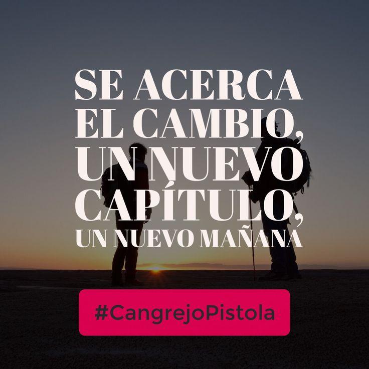 Se acerca el cambio #CangrejoPistola