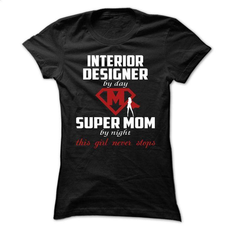 Interior Designer, Super MOM T Shirts, Hoodies, Sweatshirts - #pullover hoodies #pink sweatshirt. I WANT THIS => https://www.sunfrog.com/Funny/Interior-Designer-Super-MOM-Ladies.html?60505